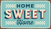 Vintage metal sign - Home Sweet Home - Vector EPS10. Grunge and rusty effects can be easily removed  poster