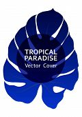Tropical Paradise Leaf Vector Cover Layout. Trendy Floral A4 Design. Exotic Tropic Plant Leaf Vector poster
