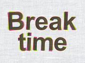 Time concept: Break Time on fabric texture background