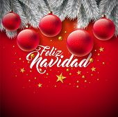 Vector Christmas Illustration With Spanish Feliz Navidad Typography On Red Background. Holiday Glass poster