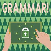 Text Sign Showing Grammar. Conceptual Photo Whole System And Structure Of Language Or Of Languages I poster