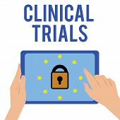 Word Writing Text Clinical Trials. Business Concept For Research Investigation To New Treatments To  poster