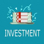 Conceptual Hand Writing Showing Investment. Business Photo Showcasing Action Or Process Of Investing poster