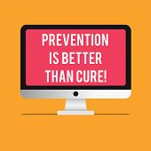 Writing Note Showing Prevention Is Better Than Cure. Business Photo Showcasing Disease Is Preventabl poster