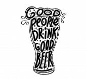 Quote Good People Drink Good Beer - Vector Illustration poster