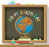 Earth Day Poster. School Blackboard With Color Chalk Text Happy Earth Day Around Globe, Pile Of Book poster