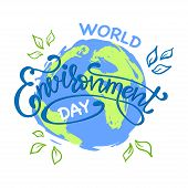 World Environment Day Hand Lettering Card. Creative Poster Or Banner Of World Environment Day. Vecto poster