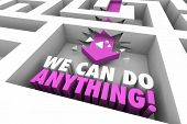 We Can Do Anything Succeed Maze Arrow Words 3d Illustration poster