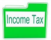 image of income tax  - Income Tax Showing Taxes Document And Business - JPG