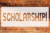 Text Sign Showing Scholarship. Conceptual Photo Grant Or Payment Made To Support Education Academic  poster