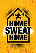 Home Sweat Home. Inspiring Workout And Fitness Gym Motivation Quote Illustration Sign. poster