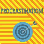 Handwriting Text Writing Procrastination. Concept Meaning Delay Or Postpone Something Boring. poster