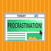 Conceptual Hand Writing Showing Procrastination. Business Photo Text Delay Or Postpone Something Bor poster