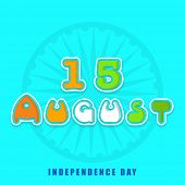 image of ashoka  - Stylish colorful text 15 August with ashoka wheel on skyblue background for Indian Independence Day celebrations - JPG