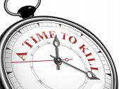 picture of kill  - a time to kill concept clock isolated on white background - JPG