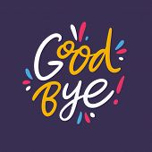 Good Bye Phrase Hand Drawn Vector Lettering Phrase. Isolated On Blue Background. poster