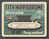 Hippodrome, Horse Racing Sport Vintage Poster. Vector Equine Races Training And Equine Club Champion poster