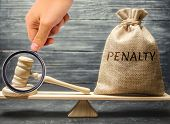 Bag With The Word Penalty And Gavel On The Scales. Penalty As A Punishment For A Crime And Offense.  poster