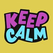Keep Calm Psychological Quote Neon Color Print Lettering Hand Drawn Text Slogan Banner Vector Illust poster
