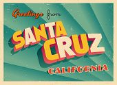 Vintage Touristic Greeting Card - Santa Cruz, California - Vector EPS10. Grunge effects can be easil