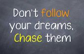 pic of chase  - Motivational Saying that you chase your dreams - JPG