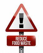 stock photo of reduce  - reduce food waste warning road sign concept illustration design over white background - JPG