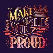Make Yourself Proud. Watercolor Lettering On Dark Background. Inspirational Quote With Pink Watercol poster