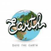 Greeting Card With Earth Day. Earth In Heart Shape.  Illustration Of Our Planet With Words, Save The poster