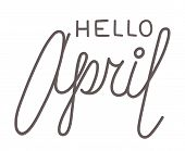Hello April, Line Lettering On White Background poster