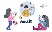 Podcast Concept. Two Teenager Girls Listening To A Podcast And Podcaster In A Studio Isolated On Whi poster