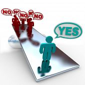 One person saying Yes is worth more than many people saying No