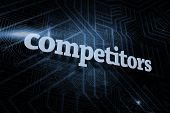 The word competitors against futuristic black and blue background