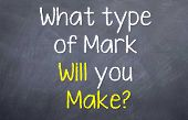 Постер, плакат: What type of Mark will you make