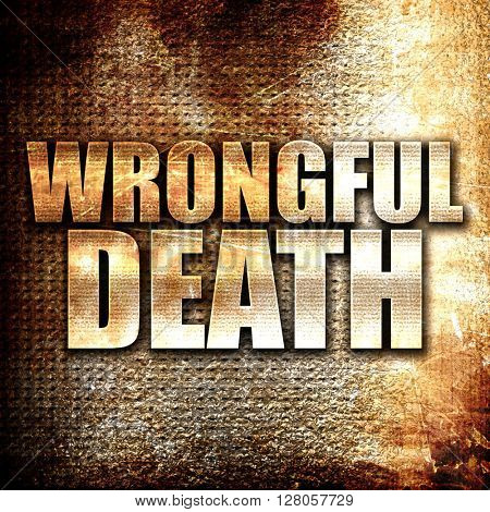 wrongful death, written on vintage metal texture