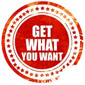 get what you want, red grunge stamp on solid background poster
