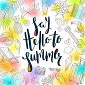 Say hello to summer - Summer calligraphy. Summer holidays. Summer vector. Summer illustration. Summe poster