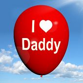 I Love Daddy Balloon Shows Feelings Of Fondness For Father
