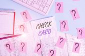 Handwriting Text Writing Check Card. Concept Meaning Allows An Account Holder To Access Funds In Her poster