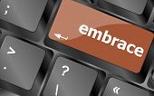 pic of qwerty  - computer keyboard key with the word embrace on it - JPG