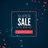 Super Sale Poster. Header Super Sale In Frame With Batton Shop Now. Colorfull Web Banner. Vector Ill poster