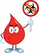 foto of bio-hazard  - Angry Red Blood Drop Cartoon Character Holding A Stop Ebola Sign With Bio Hazard Symbol And Text - JPG