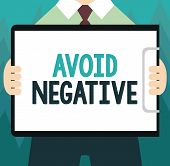 Conceptual Hand Writing Showing Avoid Negative. Business Photo Showcasing Staying Away From Pessimis poster