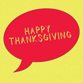 Word Writing Text Happy Thanksgiving. Business Concept For Harvest Festival National Holiday Celebra poster