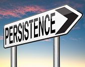 picture of persistence  - Persistence keep going and trying will pay off - JPG