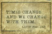 pic of proverb  - Times change and we  - JPG