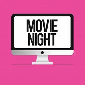Conceptual Hand Writing Showing Movie Night. Business Photo Text Casual Informal Reunion To Watch Mo poster