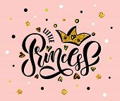 Vector Illustration Of Little Princess Text For Girls Clothes. Inspirational Quote Card/banner Templ poster