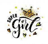 Vector Illustration Of Super Girl Text For Girls Clothes. Inspirational Quote Card/invitation/banner poster