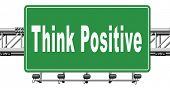 Positive thinking, being an optimist and think positive. Having a positivity attitude that leads to  poster