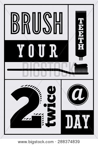 Brush Your Teeth Twice A